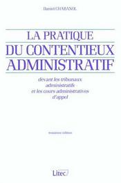 Pratique du contentieux administratif devant les tribunaux administratifs ; 3eme edition - Intérieur - Format classique