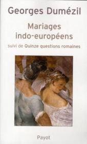 Mariages indo-européens ; quinze questions romaines - Couverture - Format classique