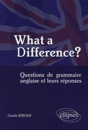 What a difference? questions de grammaire anglaise et leurs réponses - Intérieur - Format classique