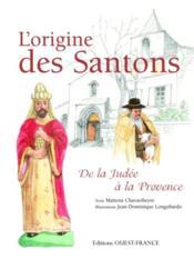L'origine des Santons ; de la Judée à la Provence - Couverture - Format classique