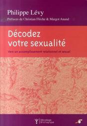 Décodez votre sexualité ; vers un accomplissement relationnel et sexuel - Intérieur - Format classique