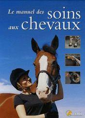 Le manuel des soins aux chevaux - Intérieur - Format classique