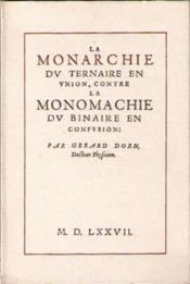 La monarchie du ternaire en union, contre la monarchie du binaire en confusion - Couverture - Format classique