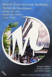Histoire D'Une Universite Bordelaise. Michel De Montaigne, Faculte De S Arts, Faculte Des Lettres, 1 - Couverture - Format classique