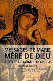 Messages de marie, mere de dieu, a soeur altagrace - Couverture - Format classique