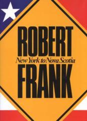 Robert frank new york to nova scotia - Couverture - Format classique