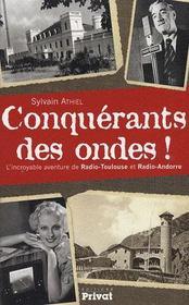 Conquérants des ondes ! ; l'incroyable aventure de radio-Toulouse et radio-Andorre - Intérieur - Format classique
