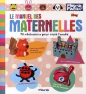 Le manuel des maternelles ; 75 realisations pour toute l'annee - Couverture - Format classique