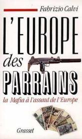 L'Europe des parrains ; la Mafia à l'assaut de l'Europe - Couverture - Format classique