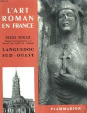 Languedoc Et Sud - Ouest. Collection : L'Art Roman En France. - Couverture - Format classique