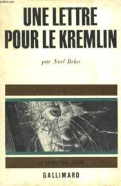Une Lettre Pour Le Kremlin. - Couverture - Format classique