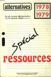 ALTERNATIVES 1978-1979. SPECIAL RESSOURCES. N°7/8, 4e TRIMESTRE 1978. DE A COMME ALIMENTATION à V COMME VIDEO. - Couverture - Format classique