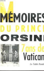 Memoires Du Prince Orsini - 7 Ans De Vatican - Couverture - Format classique