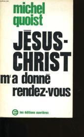 Jesus-Christ M'A Donne Rendez - Vous. - Couverture - Format classique