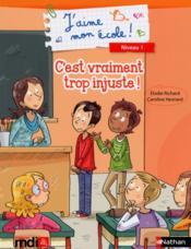 J'Aime Mon Ecole ; C'Est Vraiment Trop Injuste ! - Couverture - Format classique