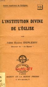 L'INSTITUTION DIVINE DE L'EGLISE (Cours supérieur de Religion, n° 13) - Couverture - Format classique
