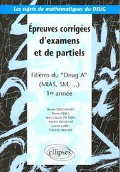 Epreuves Corrigees D'Examens Et De Partiels Filieres Deug A Mias Sm 1re Annee - Intérieur - Format classique