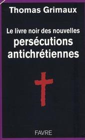 Le livre noir des persécutions antichrétiennes - Intérieur - Format classique