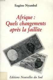 Afrique quels changements après la faillite - Couverture - Format classique