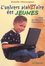 L'univers plaNETaire des jeunes ; guide des sites Web francophones - Intérieur - Format classique
