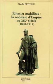 Élites et mobilités ; la noblesse d'empire au XIX siècle - Couverture - Format classique