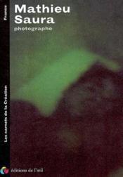 Mathieu saura - photo (les carnets de la creation) - Couverture - Format classique