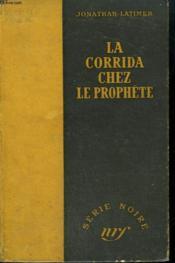 La Corrida Chez Le Prophete. ( Solomon'S Vineyard). Collection : Serie Noire Sans Jaquette N° 42 - Couverture - Format classique