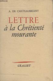 Lettre A La Chretiente Mourante. - Couverture - Format classique