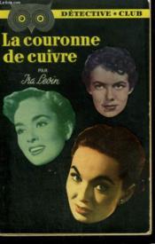 La Couronne De Cuivre. Collection Detective Club N° 75 - Couverture - Format classique