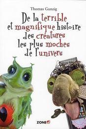 De la terrible et magnifique histoire des créatures les plus moches de l'univers - Intérieur - Format classique