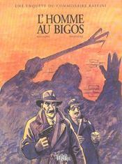 L'homme au bigos ; une enquête du commissaire Raffini T.1 - Intérieur - Format classique