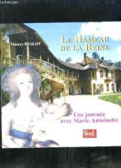 Le hameau de la reine. une journee avec marie-antoinette - Couverture - Format classique
