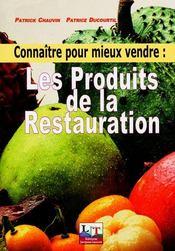 Connaître pour mieux vendre ; les produits de la restauration - Intérieur - Format classique
