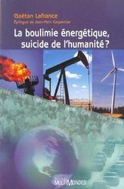 La boulimie énergétique, suicide de l¿humanité ? - Intérieur - Format classique