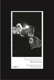 Nocturnes; Marseille la nuit - Couverture - Format classique
