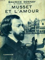 Musset Et L'Amour. Collection : Hier Et Aujourd'Hui. - Couverture - Format classique
