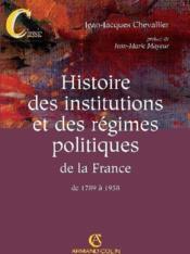Histoire Des Institutions Et Des Régimes Politiques De La France De 1789 A 1958 - Couverture - Format classique
