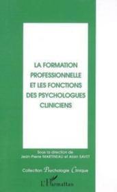 La formation professionnelle et les fonctions des psychologues cliniciens - Couverture - Format classique