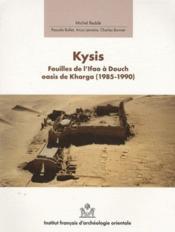 Kysis ; fouilles de l'Ifao à Douch, oasis de Kharga (1985-1990) - Couverture - Format classique