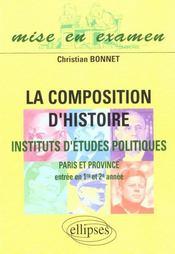 La composition d'histoire a sciences po (paris et province) (entree en 1re et 2e annees) - Intérieur - Format classique