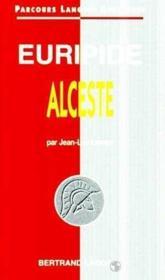 Euripide : Alceste-Parcours Langues Anciennes - Couverture - Format classique