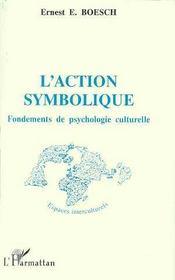 L'Action Symbolique ; Fondements De Psychologie Culturelle - Intérieur - Format classique