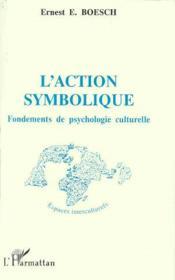 L'Action Symbolique ; Fondements De Psychologie Culturelle - Couverture - Format classique