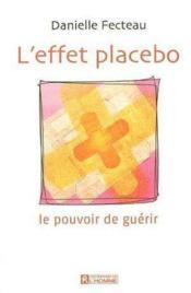 L'effet placebo ; le pouvoir de guérir - Couverture - Format classique