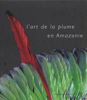 L'Art De La Plume En Amazonie - Intérieur - Format classique