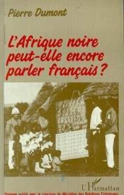 L'Afrique noire peut-elle encore parler français ? - Couverture - Format classique