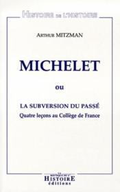 Michelet ou la subversion du passe - Couverture - Format classique