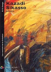 Les carnets de la création ; Kazadi Sikasso, peinture - Couverture - Format classique