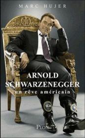 Arnold Schwarzenegger ; un rêve américain - Couverture - Format classique