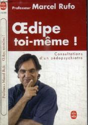 Oedipe toi-meme ; consultation d'un pédopsychiatre - Couverture - Format classique